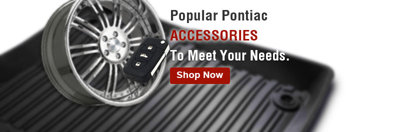 Popular Pontiac accessories to meet your needs