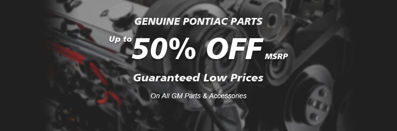 Genuine Pontiac parts, Guaranteed low prices